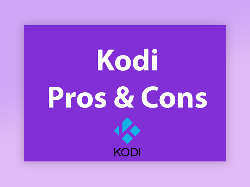 Pros and Cons of Kodi