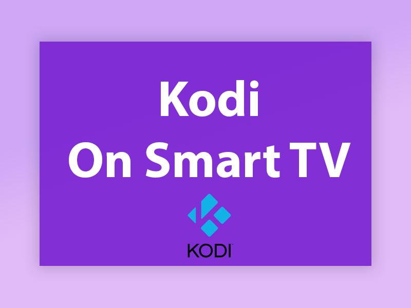 Kodi on Smart TV