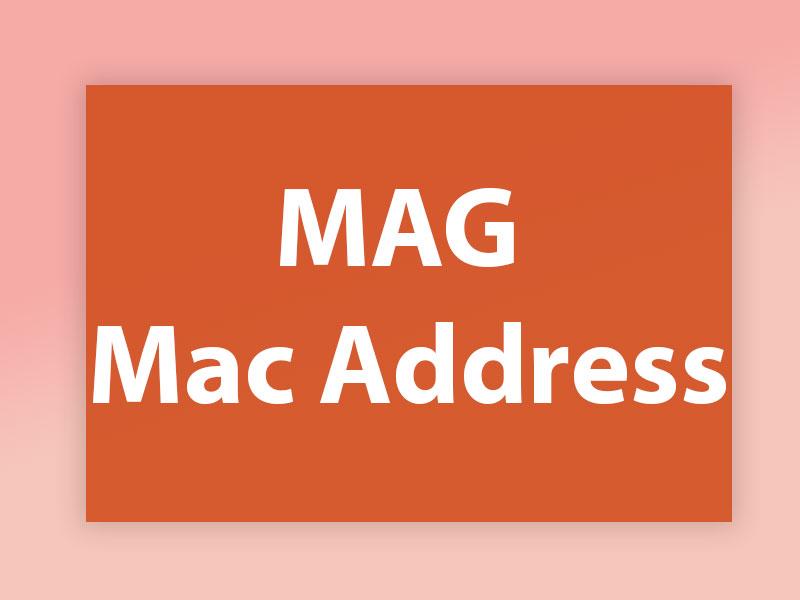 MAG MAC address
