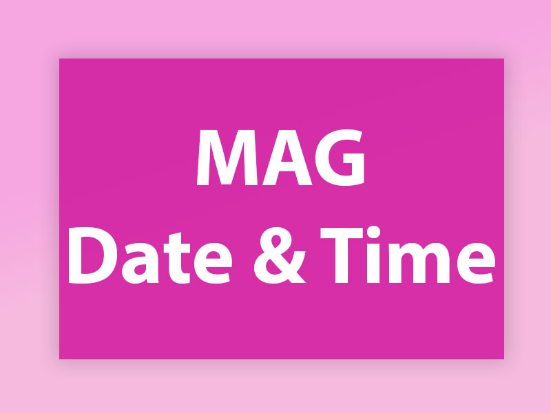 MAG date and time