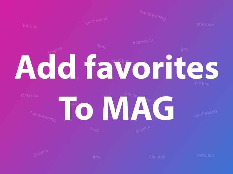 MAG favorite list