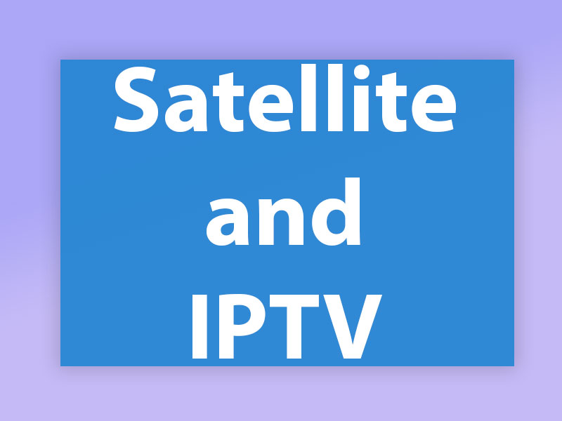 Do I need satellite for using IPTV