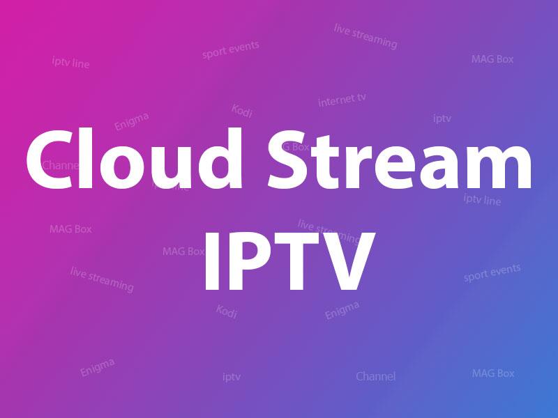 Cloud Stream IPTV
