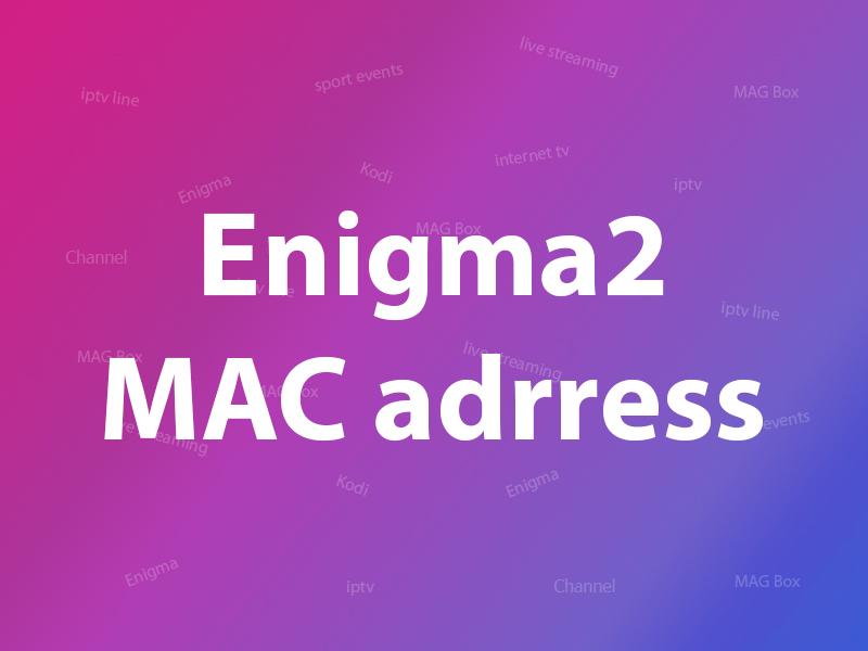 Enigma2 mac address
