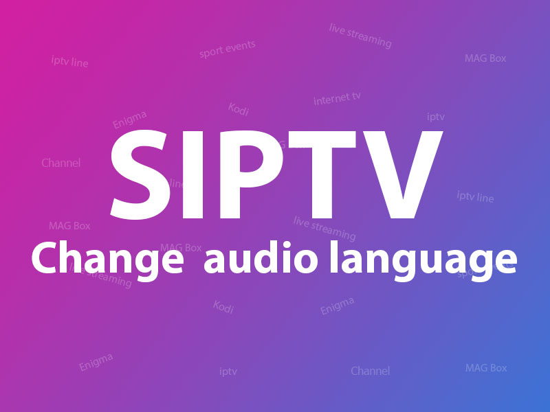 How to change channel's audio on SIPTV
