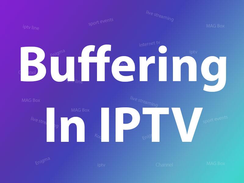 buffering in iptv